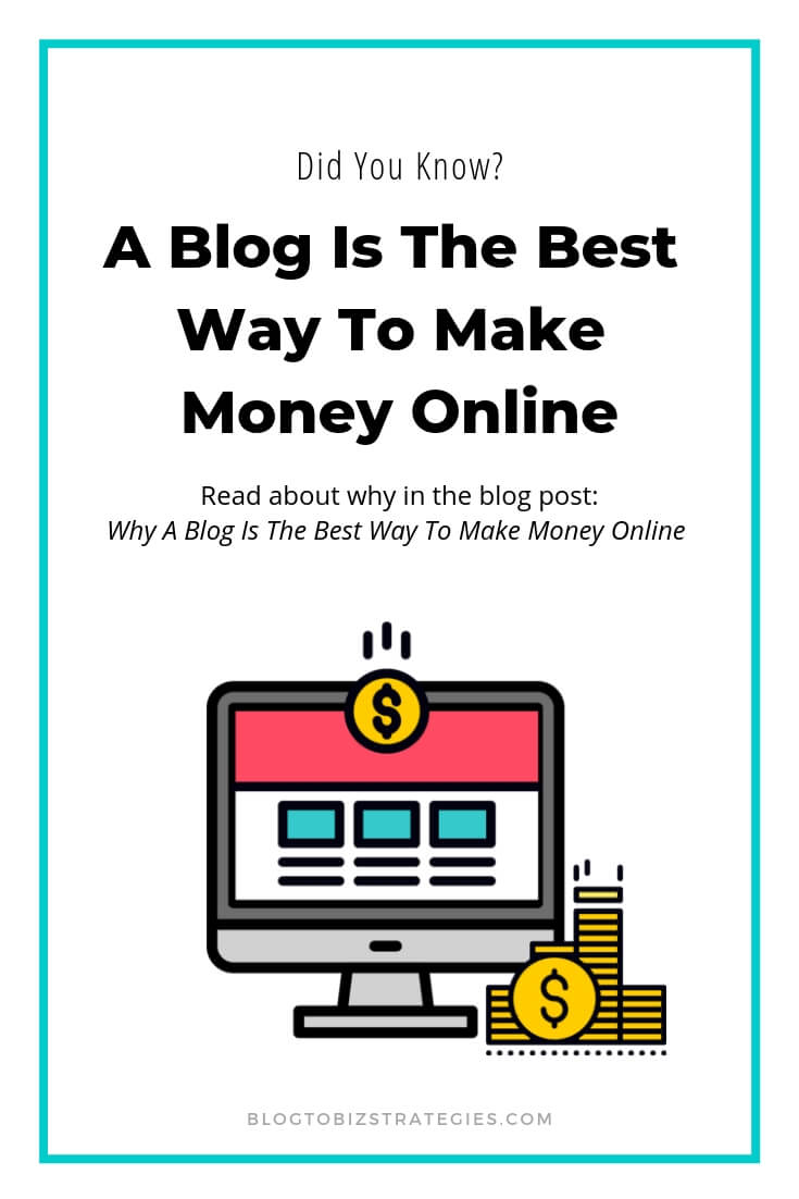 Blog to Biz Strategies | Why A Blog Is The Best Way To Make Money Online