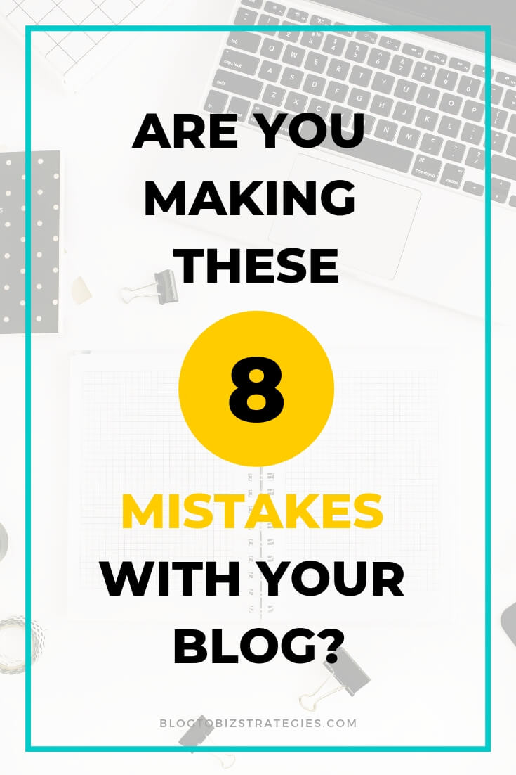Blog to Biz Strategies | Are You Making These 8 Mistakes With Your Blog?