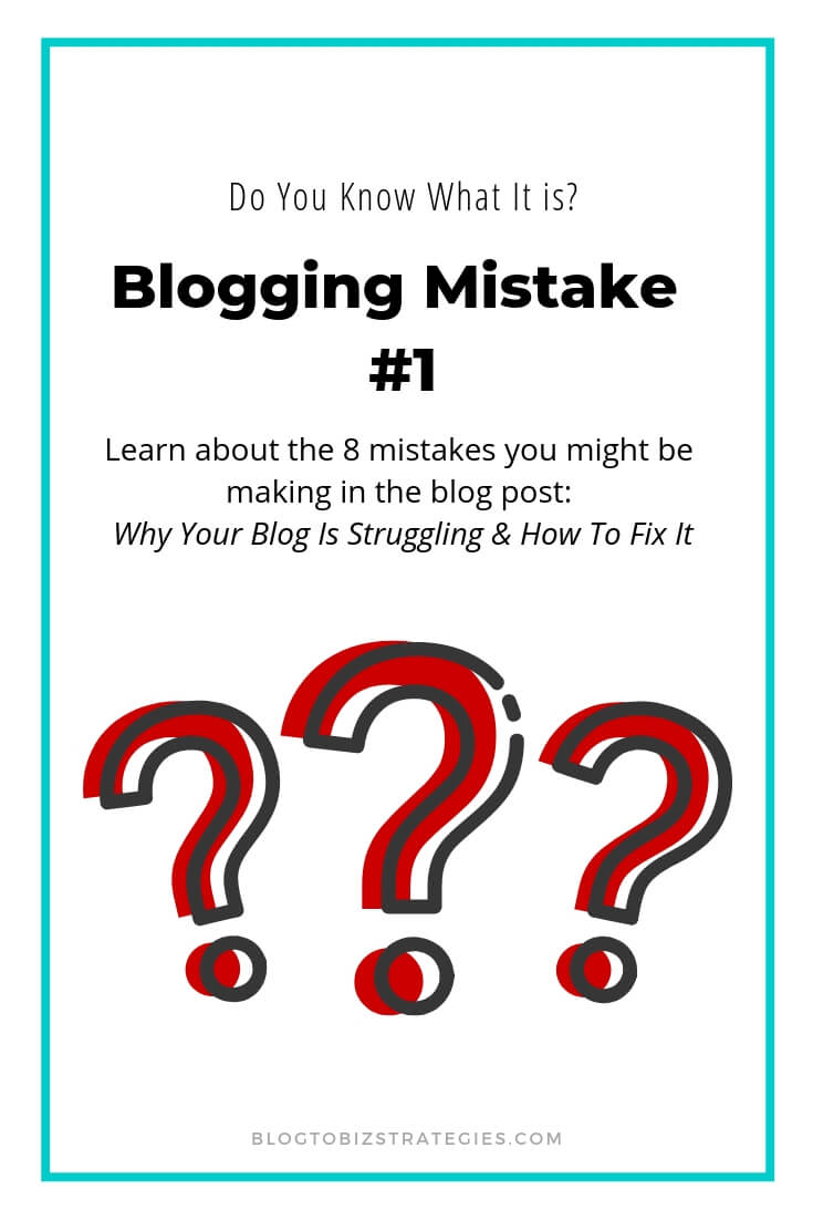 Blog to Biz Strategies | Blogging Mistake #1 - Do You Know What It Is?