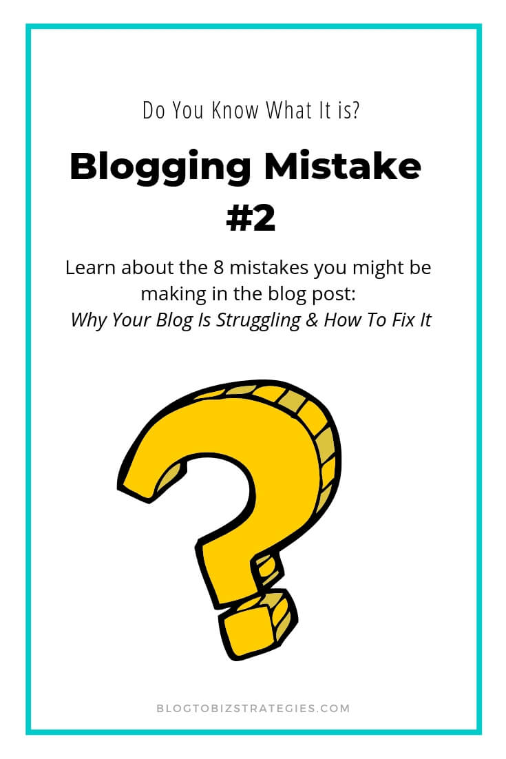Blog to Biz Strategies | Blogging Mistake #2 - Do You Know What It Is?