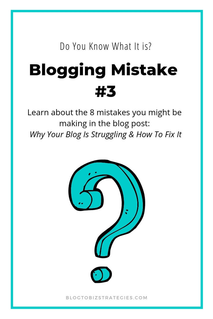 Blog to Biz Strategies | Blogging Mistake #3 - Do You Know What It Is?