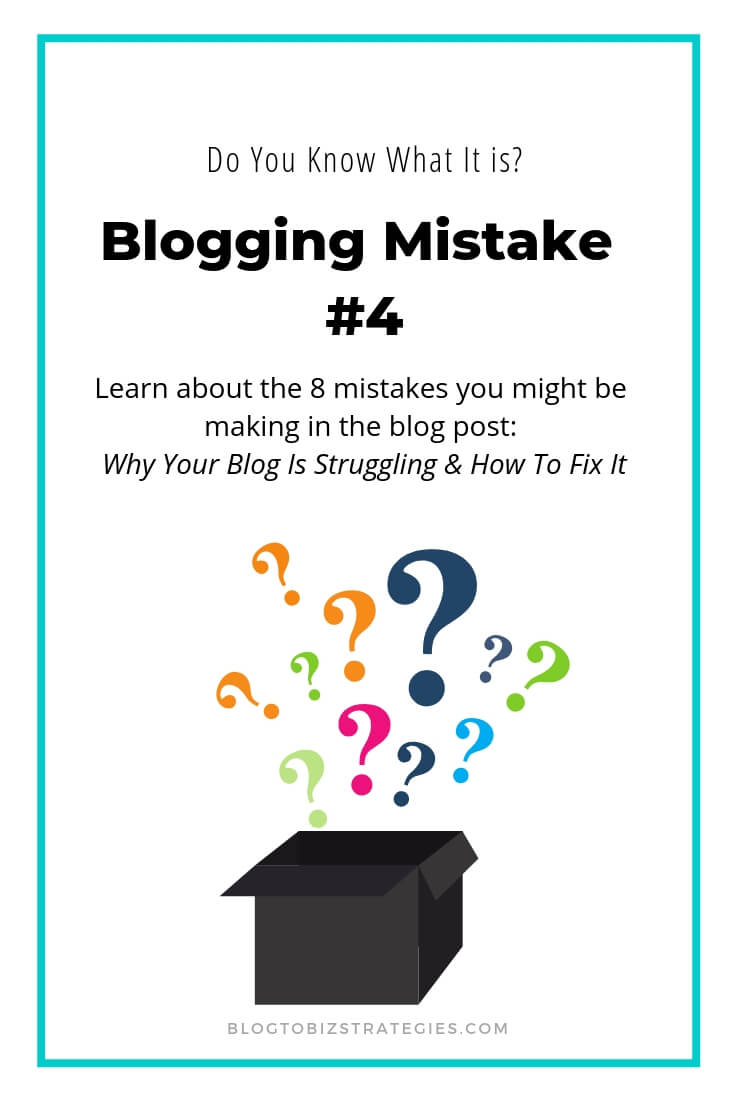 Blog to Biz Strategies | Blogging Mistake #4 - Do You Know What It Is?