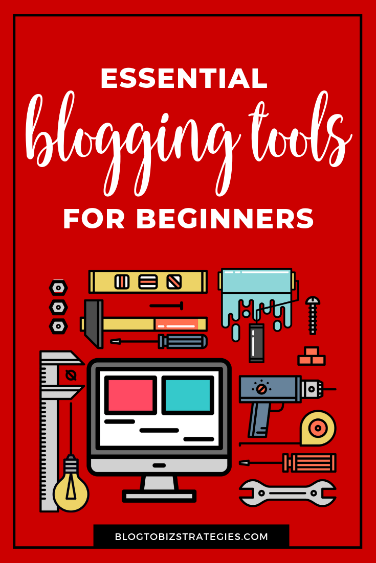 Blog to Biz Strategies | Essential Blogging Tools For Beginners
