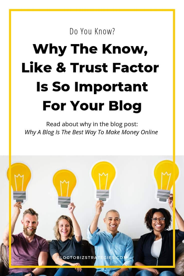 Blog to Biz Strategies | Why The Know, Like, Trust Factor Is Important For Your Blog