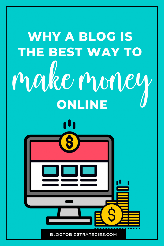Blog to Biz Strategies | Why A Blog is The Best Way To Make Money Online by Andrea Walford