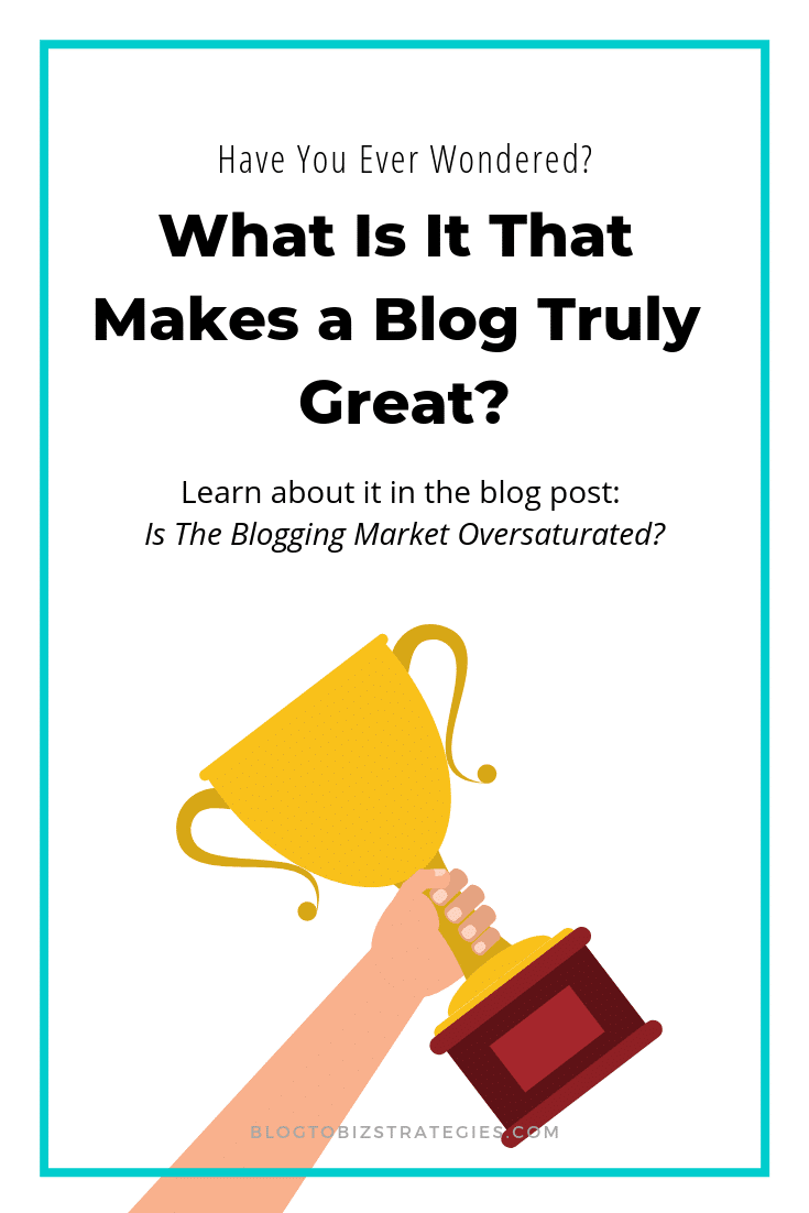 Blog to Biz Strategies | What Makes A Blog Great?