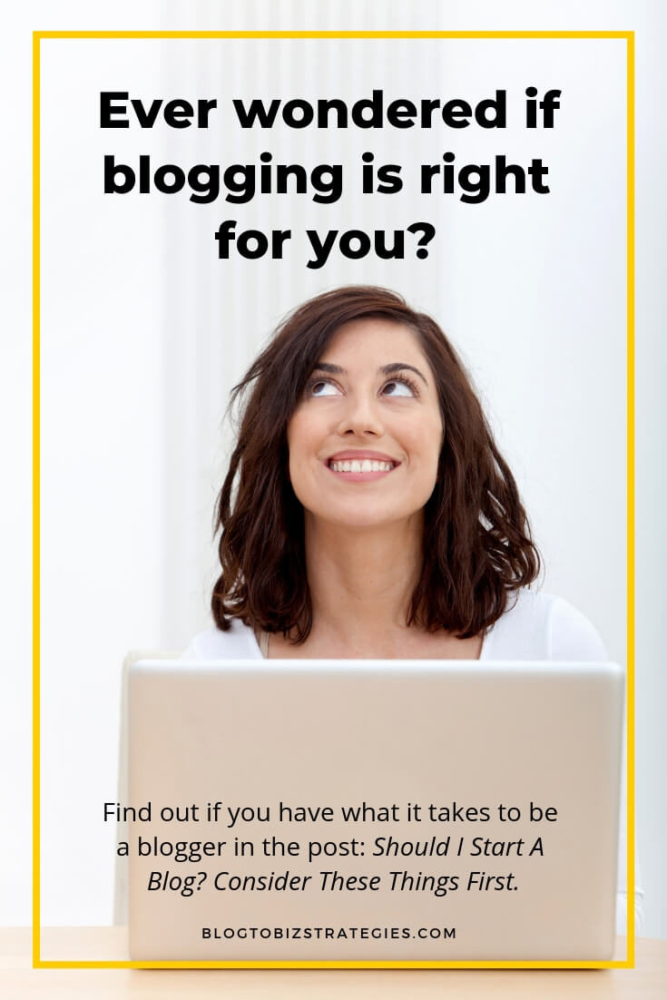 Blog to Biz Strategies | Have You Ever Wondered If A Blog Is Right For You?