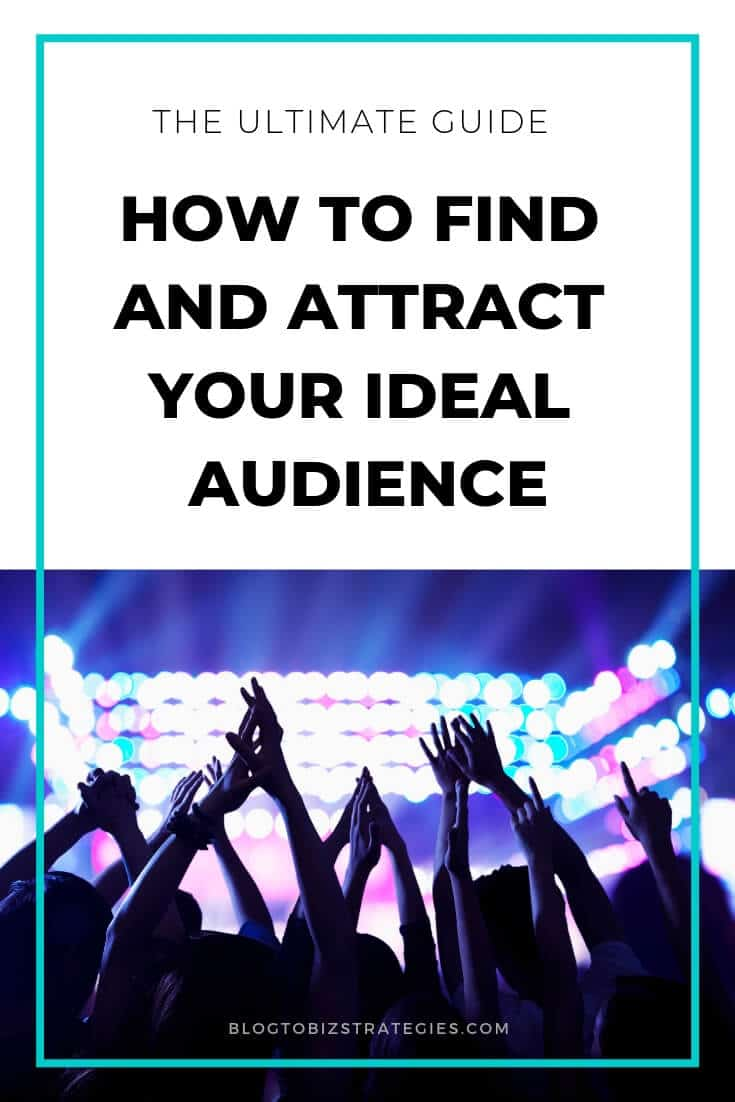 Blog to Biz Strategies | How To Find And Attract Your Ideal Audience