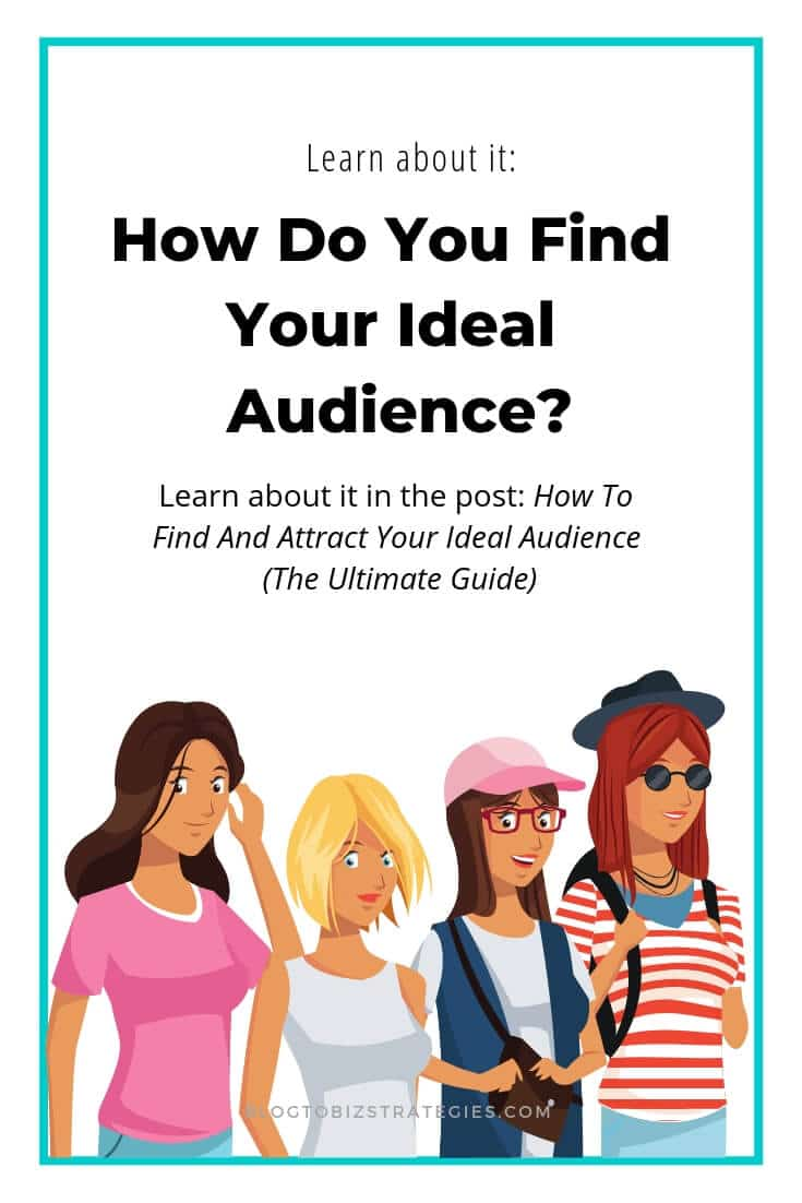 Blog to Biz Strategies | How Do You Find Your Ideal Audience?