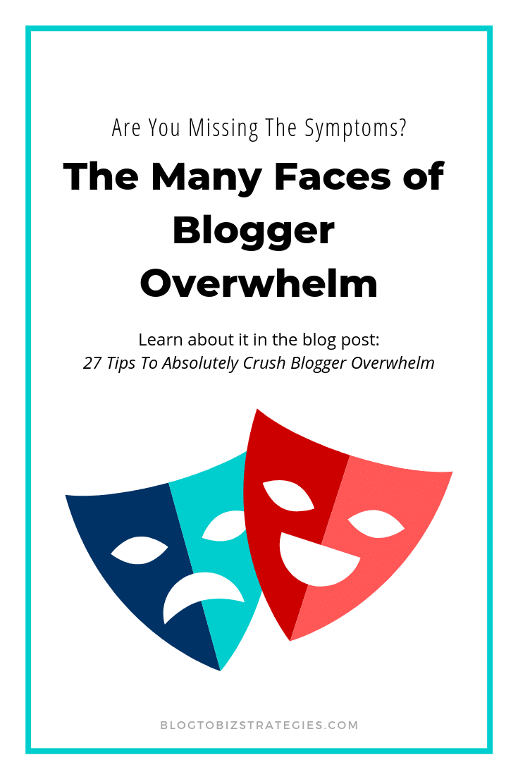 Blog to Biz Strategies   The Many Faces of Blogger Overwhelm
