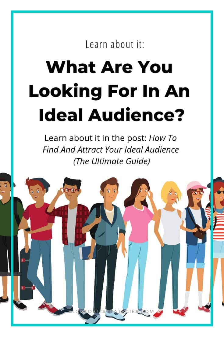 Blog to Biz Strategies | What Are You Looking For In An Ideal Audience