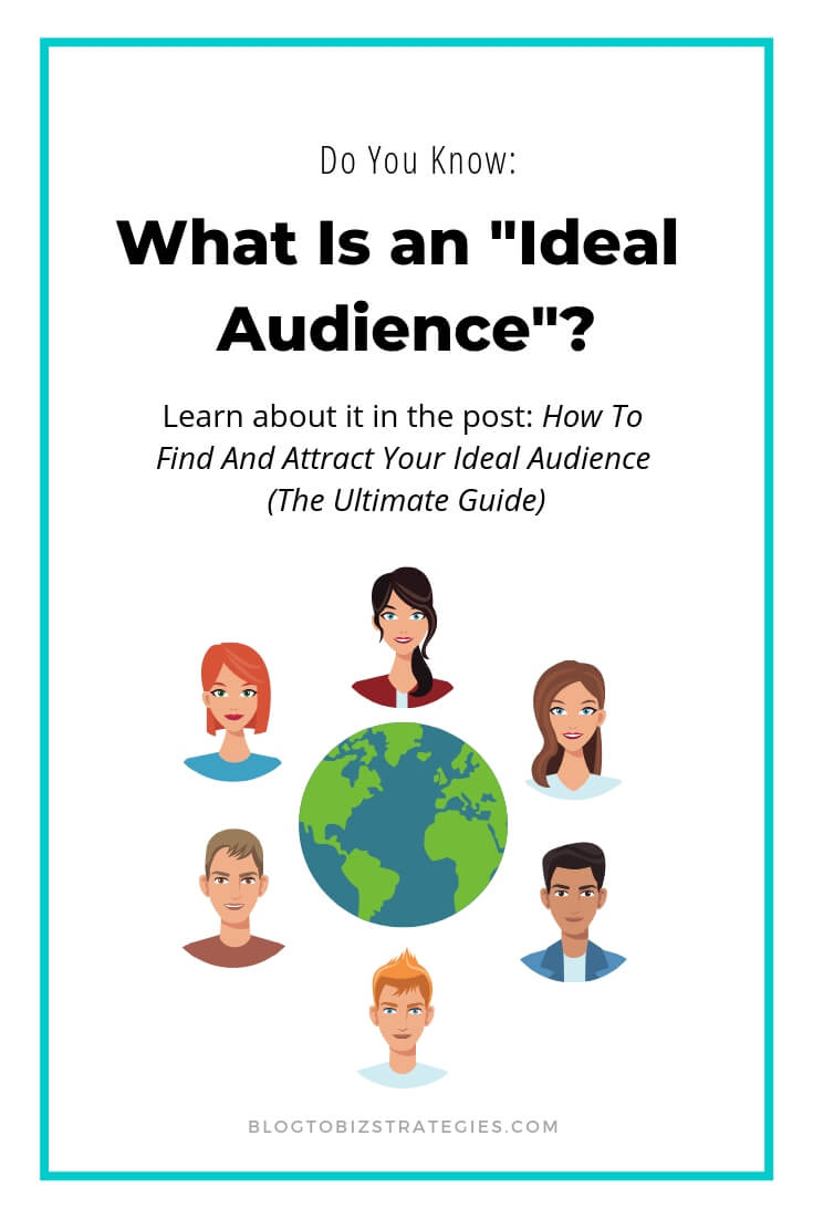 Blog to Biz Strategies | What Is An Ideal Audience Anyways?