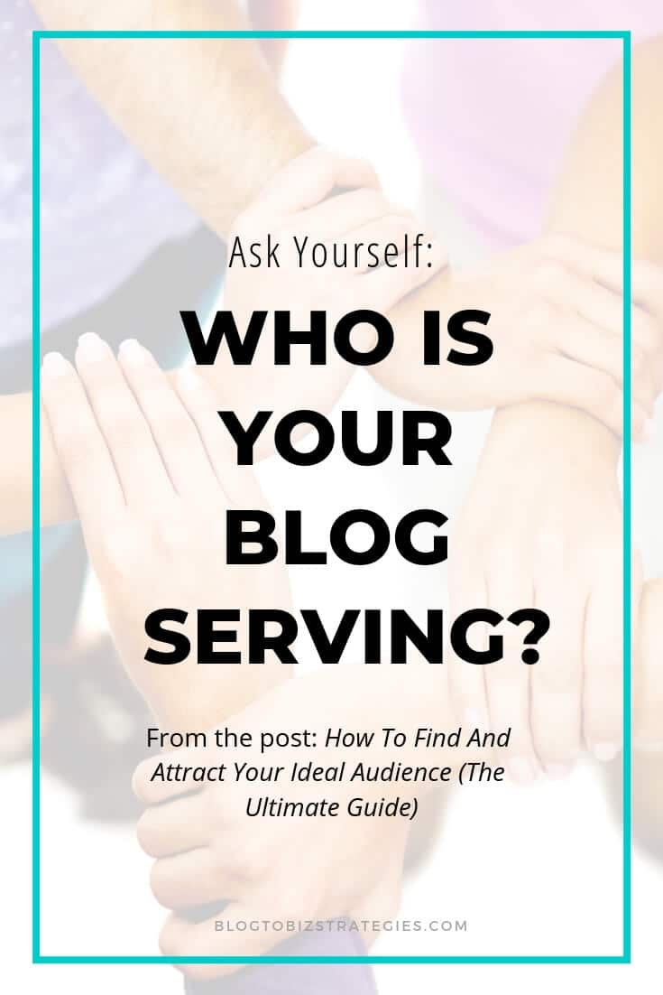 Blog to Biz Strategies | Ask Yourself - Who Is Your Blog Serving?