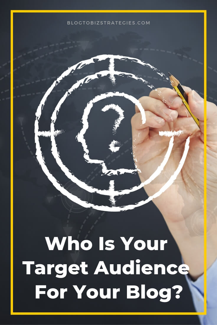 Blog to Biz Strategies | Who Is Your Target Audience