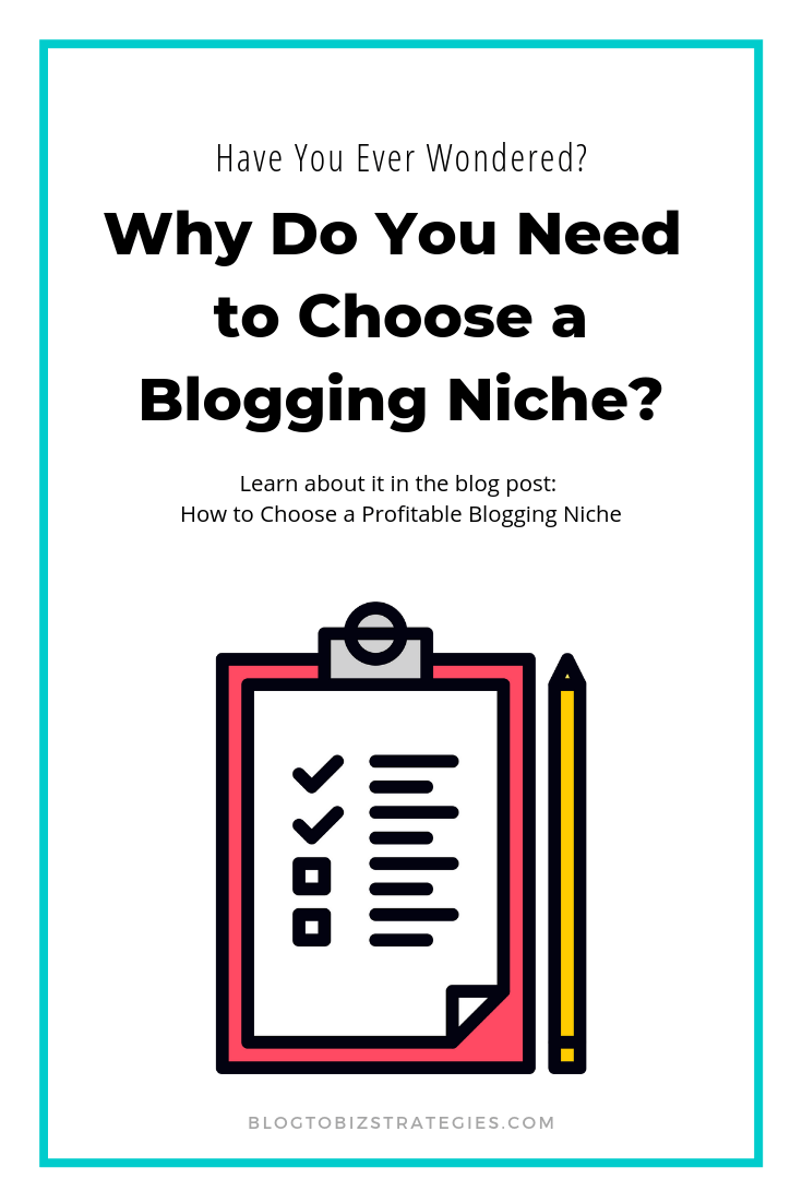 Blog to Biz Strategies | Why Do You Need To Choose A Blogging Niche?