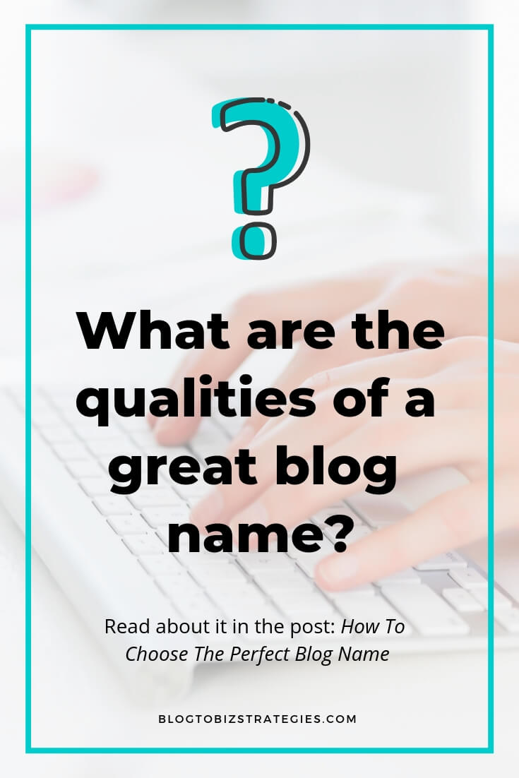 Blog to Biz Strategies | What are the qualities of a good blog name?