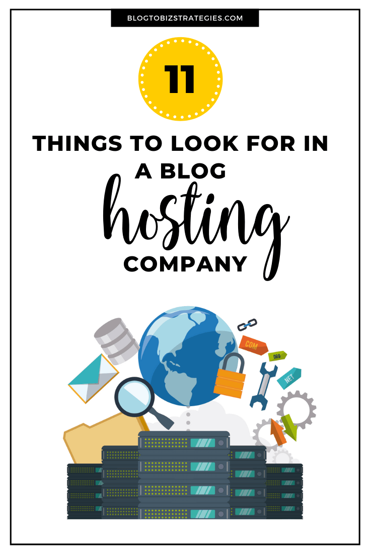 Blog to Biz Strategies | 11 Things To Look For In A Blog Hosting Company