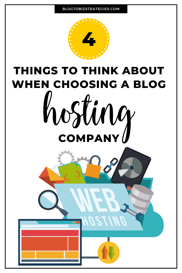 Blog to Biz Strategies | Things To Think About When Choosing A Blog Hosting Company