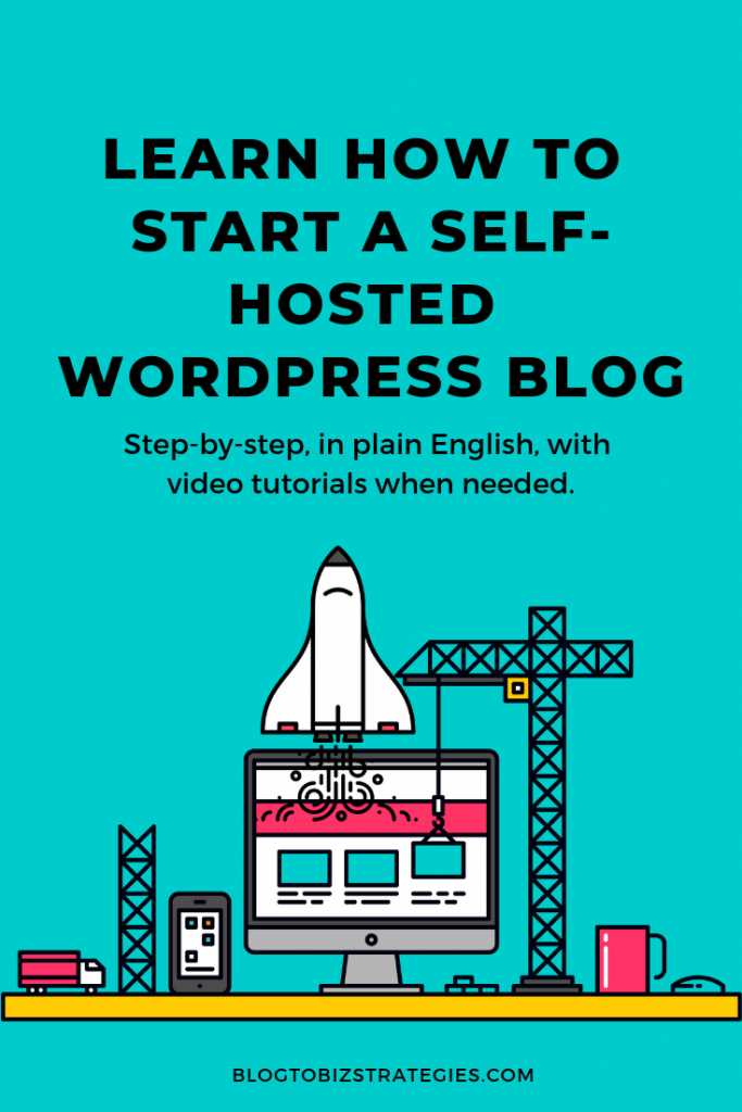 Blog to Biz Strategies | How To Start A Self-Hosted WordPress Blog