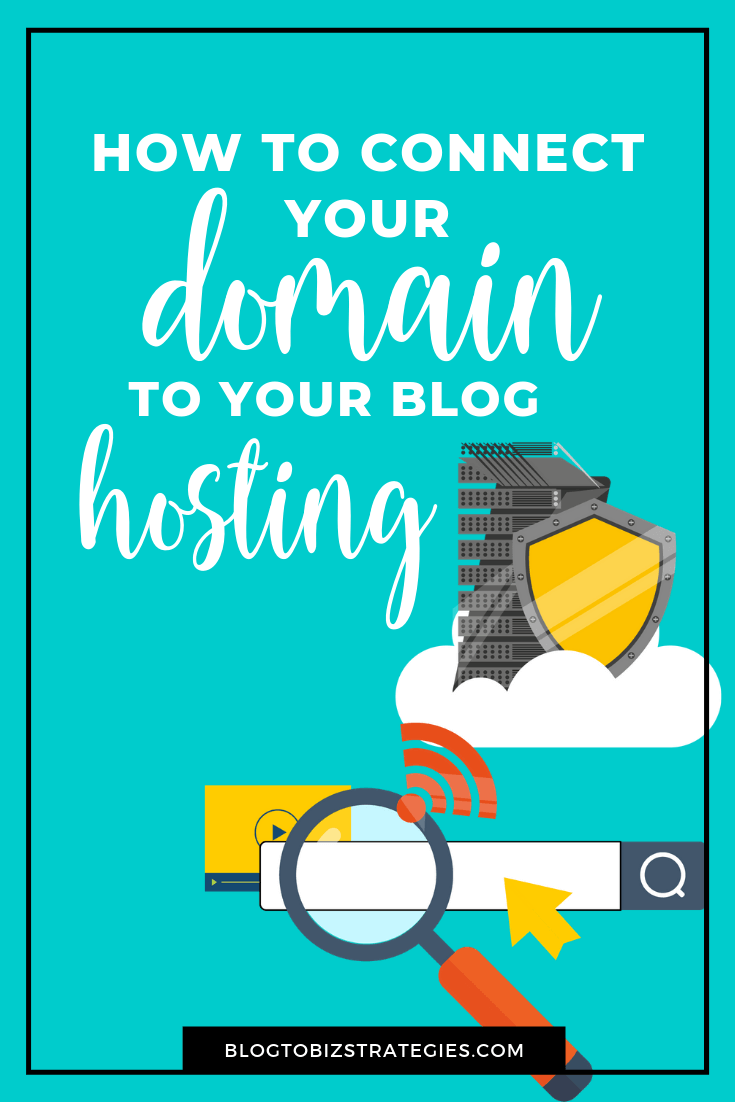 Blog to Biz Strategies | Connect Your Domain To Your Hosting