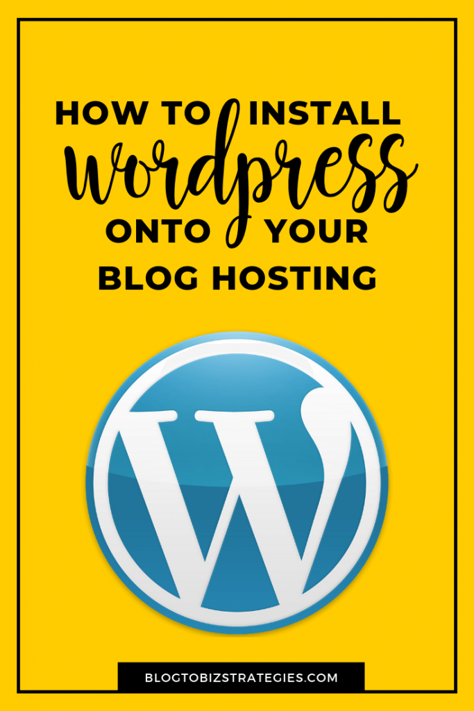 Blog to Biz Strategies | How To Install WordPress