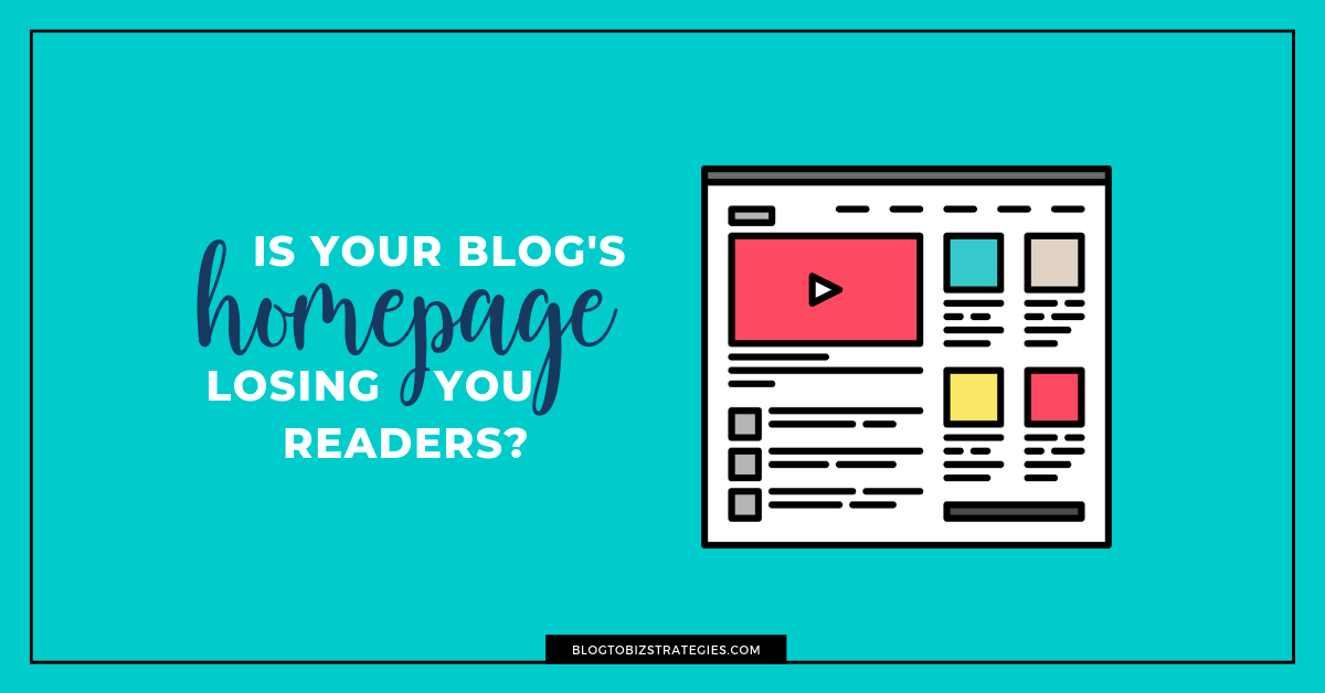 Blog to Biz Strategies | Is Your Blog's Homepage Losing You Readers?